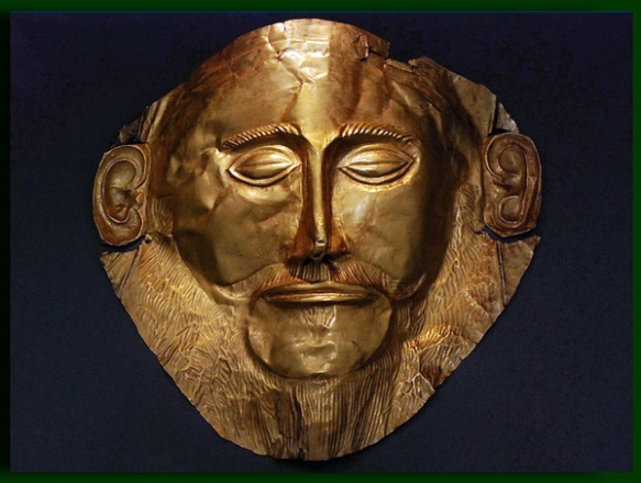 the so-called Mask of Agamemnon funeral mask, found at Mycenae and now in the Archaeological Museum in Athens